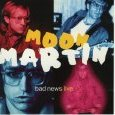 MOON MARTIN BadNews/live